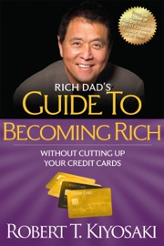 Rich Dad's Guide to Becoming Rich Without Cutting Up Your Credit Cards PDF Download