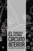 Francisco Goldman - El circuito interior portada