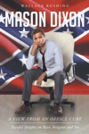 Mason Dixon A View From An Office Cube  Painful Insights On Race  Religion And Sex
