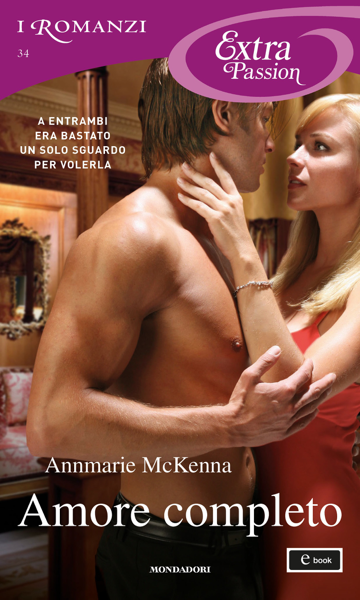 Amore completo (I Romanzi Extra Passion) by Annmarie McKenna