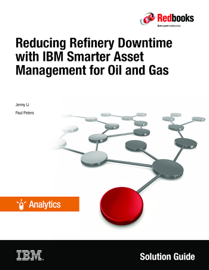 Reducing Refinery Downtime with IBM Smarter Asset Management for Oil and Gas