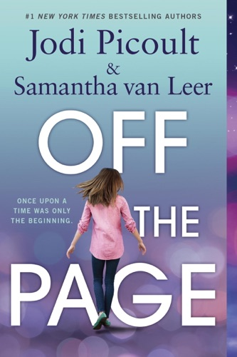 Jodi Picoult, Samantha van Leer & Yvonne Gilbert - Off the Page