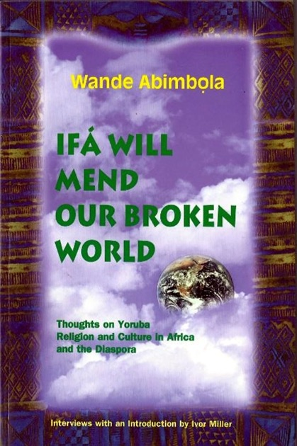 Ifa Will Mend Our Broken World by Wande Abimbola on Apple Books