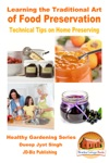 Learning The Traditional Art Of Food Preservation Technical Tips On Home Preserving