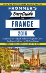 Frommers EasyGuide To France 2016