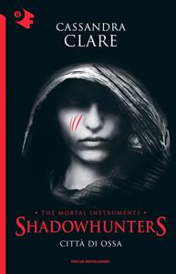 Shadowhunters - Città di ossa Libro Cover