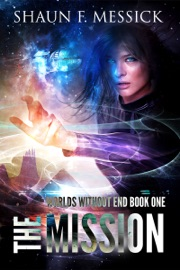 Worlds Without End The Mission Book 1