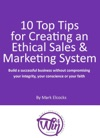 10 Top Tips For Creating An Ethical Sales  Marketing System Build A Successful Business Without Compromising Your Integrity Your Conscience Or Your Faith
