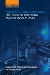 Theoretical And Experimental Methods For Defending Against DDoS Attacks Enhanced Edition