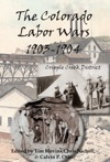 The Colorado Labor Wars Cripple Creek 1903-1904