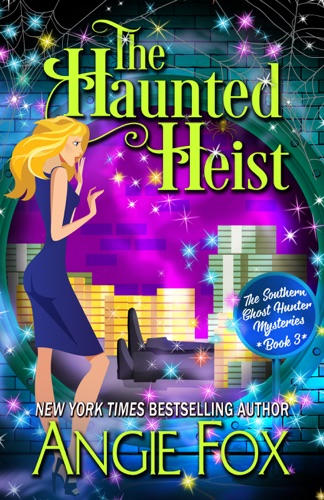 Angie Fox - The Haunted Heist