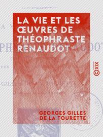 La Vie et les œuvres de Théophraste Renaudot