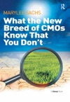 What The New Breed Of CMOs Know That You Dont