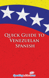 Quick Guide to Venezuelan Spanish