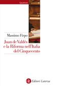 Juan de Valdés e la Riforma nell'Italia del Cinquecento