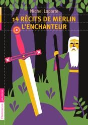Download and Read Online 14 récits de Merlin l'enchanteur