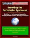 Breaking The Bathsheba Syndrome Building A Performance Evaluation System That Promotes Mission Command - Evaluating And Selecting Military Leaders Army Leadership Officer Evaluation Interview