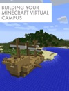 Building Your Minecraft Virtual Campus