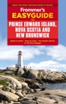 Frommers EasyGuide To Prince Edward Island Nova Scotia And New Brunswick