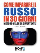 COME IMPARARE IL RUSSO IN 30 GIORNI. Metodo Veloce e Divertente!