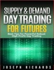 Supply & Demand Day Trading for Futures