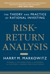 Risk-Return Analysis Volume 2 The Theory And Practice Of Rational Investing