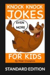 Even More Knock Knock Jokes For Kids Standard Edition