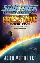 Star Trek: The Next Generation: The Genesis Wave, Book One