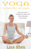 Yoga in Bed for All Ages - Lisa Shea