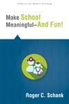 Make School Meaningful--And Fun