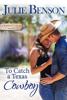 Julie Benson - To Catch a Texas Cowboy  artwork