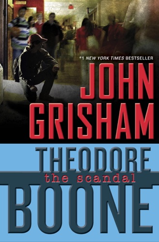 John Grisham - Theodore Boone: The Scandal