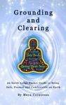 Grounding  Clearing An Earth Lodge Pocket Guide To Being Safe Present And Comfortable On Earth
