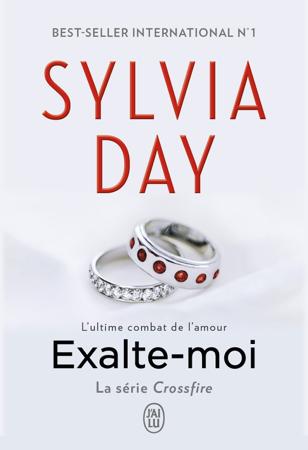 Crossfire (Tome 5) - Exalte-moi - Sylvia Day