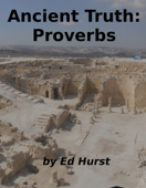 Ancient Truth: Proverbs