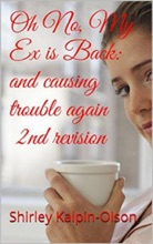 Oh No, My Ex Is Back: And Causing Trouble Again-- Second Book Of Series, Calamity Of Betrayal