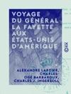 Voyage Du Gnral La Fayette Aux Tats-Unis DAmrique