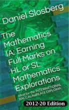 The Mathematics IA: Earning Full Marks On HL Or SL Mathematics Explorations