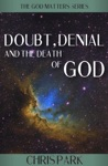 Doubt Denial And The Death Of God
