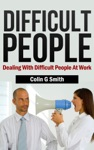 Difficult People Dealing With Difficult People At Work