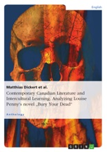 Contemporary Canadian Literature And Intercultural Learning. Analyzing Louise Penny's Novel 'Bury Your Dead'