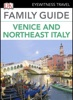 DK Eyewitness Family Guide Venice and Northeast Italy