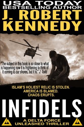 J. Robert Kennedy - Infidels
