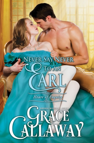 Grace Callaway - Never Say Never to an Earl