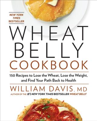 Wheat Belly Cookbook - William Davis book