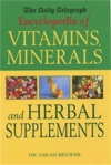 The Daily Telegraph Encyclopedia Of Vitamins Minerals Herbal Supplements