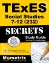 TExES Social Studies 7-12 232 Secrets Study Guide