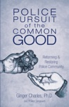 Police Pursuit Of The Common Good