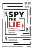 Spy the Lie. Foști ofițeri CIA te învață cum să detectezi înșelătoriile