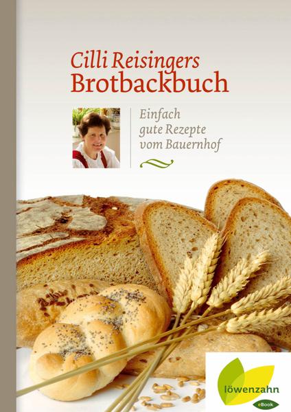 Cilli Reisingers Brotbackbuch da Cäcilia Reisinger
